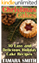 Christmas Cakes: 30 Easy and Delicious Holiday Cake Recipes: (Christmas Cookbook, Christmas Recipes)