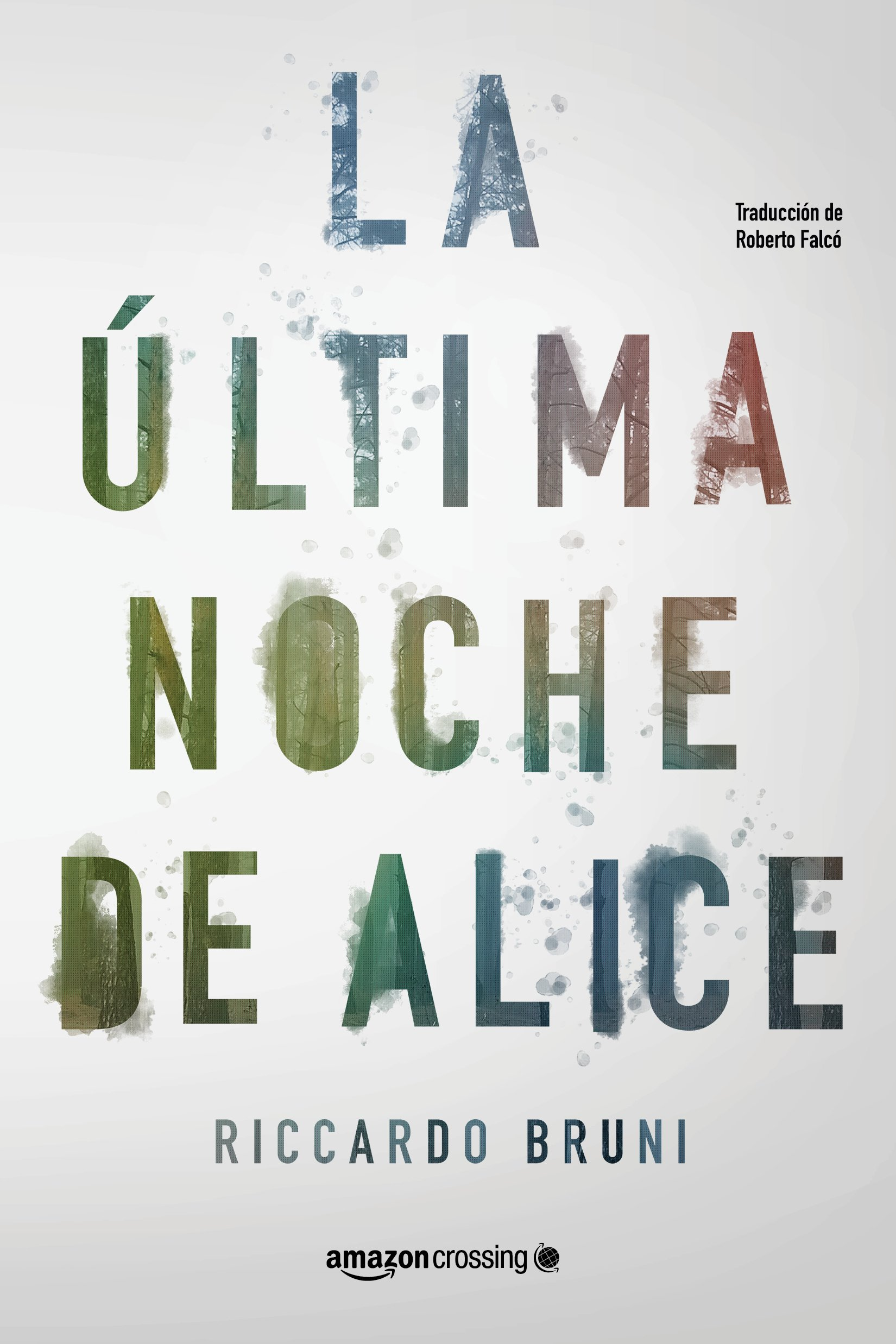 Amazon.com: La última noche de Alice (Spanish Edition) (9782919802722): Riccardo Bruni, Roberto Falcó Miramontes: Books