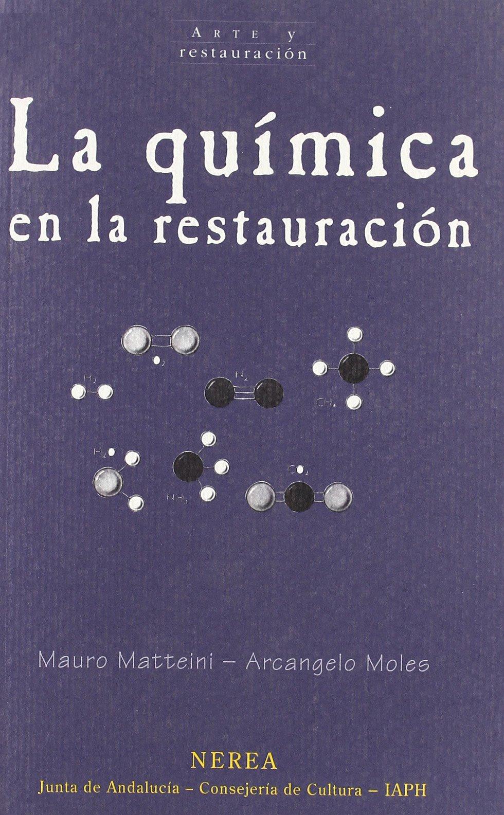 Read Online La quimica en la restauracion / Chemistry in Restoration: Los Materiales Del Arte Pictorico / Pictorial Art Materials (Arte Y Restauracion / Art and Restoration) (Spanish Edition) ebook