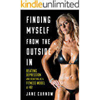 Finding Myself from the Outside In: Beating Depression and Debuting as a Fitness Model at 46!
