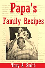 Papa's Family Recipes Kindle Edition