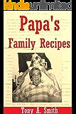 Papa's Family Recipes