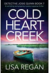 Cold Heart Creek: A nail-biting and gripping mystery suspense thriller (Detective Josie Quinn Book 7) Kindle Edition