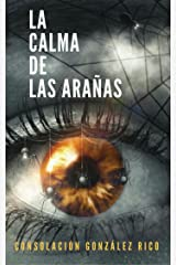 LA CALMA DE LAS ARAÑAS (Spanish Edition) Kindle Edition
