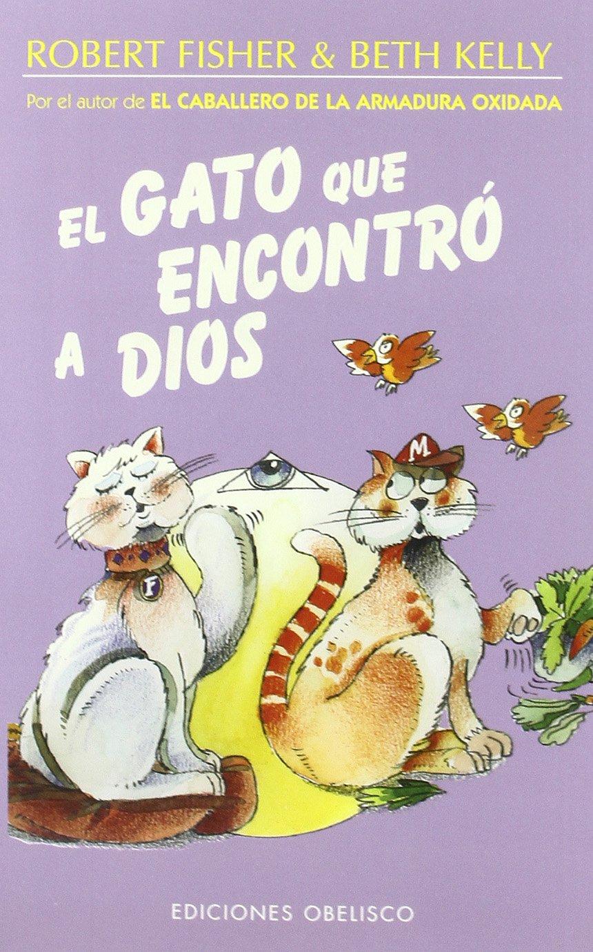 El gato que encontró a Dios (NARRATIVA): Amazon.es: FISHER, ROBERT ...