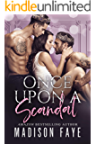 Once Upon A Scandal (Royally Screwed Book 6)