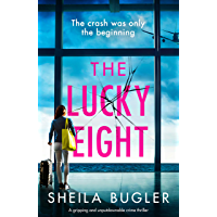 The Lucky Eight: A gripping and unputdownable crime thriller (English Edition)