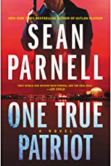 One True Patriot: A Novel (Eric Steele, 3) Kindle Edition