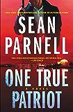 One True Patriot: A Novel (Eric Steele Book 3)