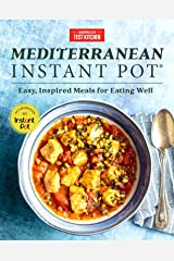 Mediterranean Instant Pot: Easy, Inspired Meals for Eating Well Kindle Edition