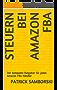Steuern bei Amazon FBA: Der kompakte Ratgeber für jeden Amazon FBA Händler