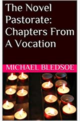 The Novel Pastorate:  Chapters From A Vocation Kindle Edition