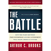 The Battle: How the Fight between Free Enterprise and Big Government Will Shape America's Future (English Edition)