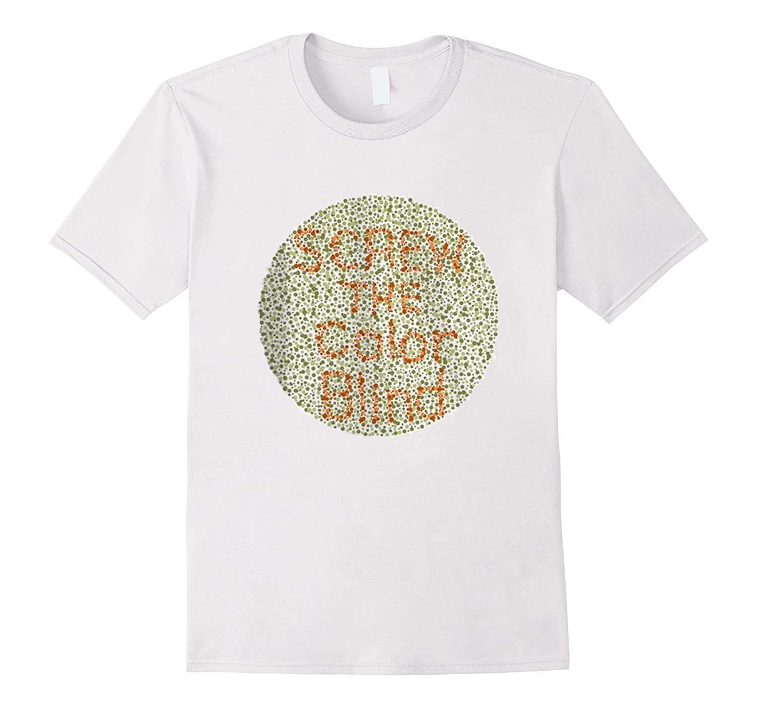 fcc838610 Screw The Color Blind Colorblind Circle Dot T-Shirt-RT – Rateeshirt