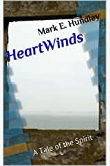 HeartWinds: A Tale of the Spirit (The Place of Passage Book 4) Kindle Edition