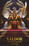 Valdor: Birth of the Imperium (The Horus Heresy)