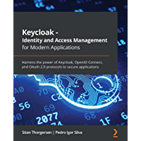 Keycloak - Identity and Access Management for Modern Applications: Harness the power of Keycloak, OpenID Connect, and…