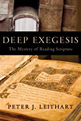 Deep Exegesis: The Mystery of Reading Scripture Kindle Edition