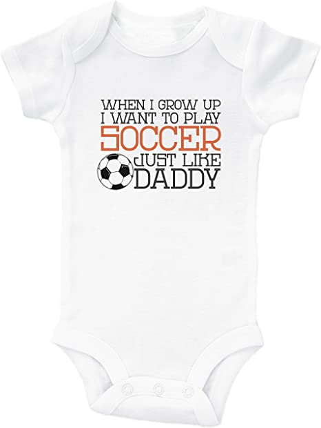 I Have The Best Daddy Ever Cute One-Piece Infant Baby Bodysuit Born to Play Soccer with Dad