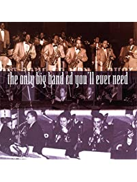 The Only Big Band You'll Ever Need