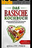 Basisches Kochbuch zum Entschlacken: Basische Rezepte, Basische Lebensmittel, gesund Abnehmen, basisch abnehmen, gesunde Ernährung, entgiften, detox (German Edition)
