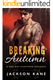 Breaking Autumn: A Bad Boy Stuntman Romance