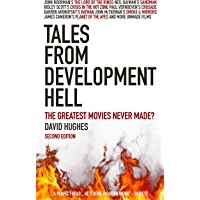 Tales from Development Hell: The Greatest Movies Never Made? (English Edition)