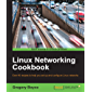 Linux Networking Cookbook (English Edition)