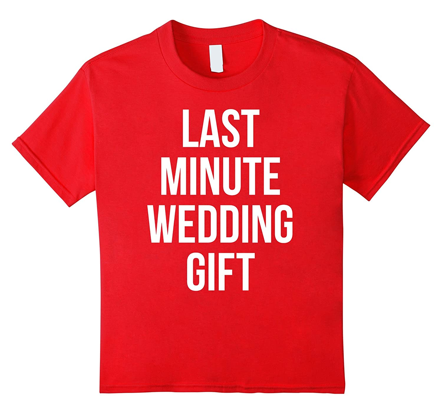 Amazon Funny Last Minute Wedding Gift Idea T Shirt For