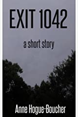 Exit 1042: A Short Story Kindle Edition