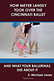 How Meyer Lansky Took Over The Cincinnati Ballet: And What Four Ballerinas Did About It