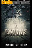 Exodus: Book Two: Last Days Trilogy