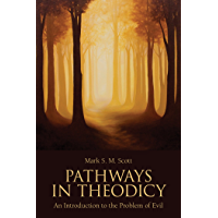 Pathways in Theodicy: An Introduction to the Problem of Evil