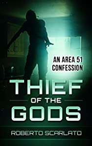 Thief Of The Gods: An Area 51 Confession