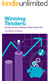 Winning Tenders: Increase Success, Maximise Profits and Save Time