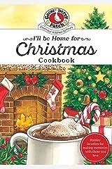 I'll be Home for Christmas Cookbook (Seasonal Cookbook Collection) Kindle Edition