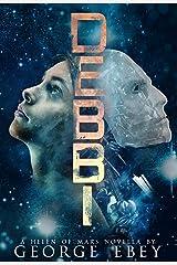 DEBBI: A Helen of Mars Novella Kindle Edition