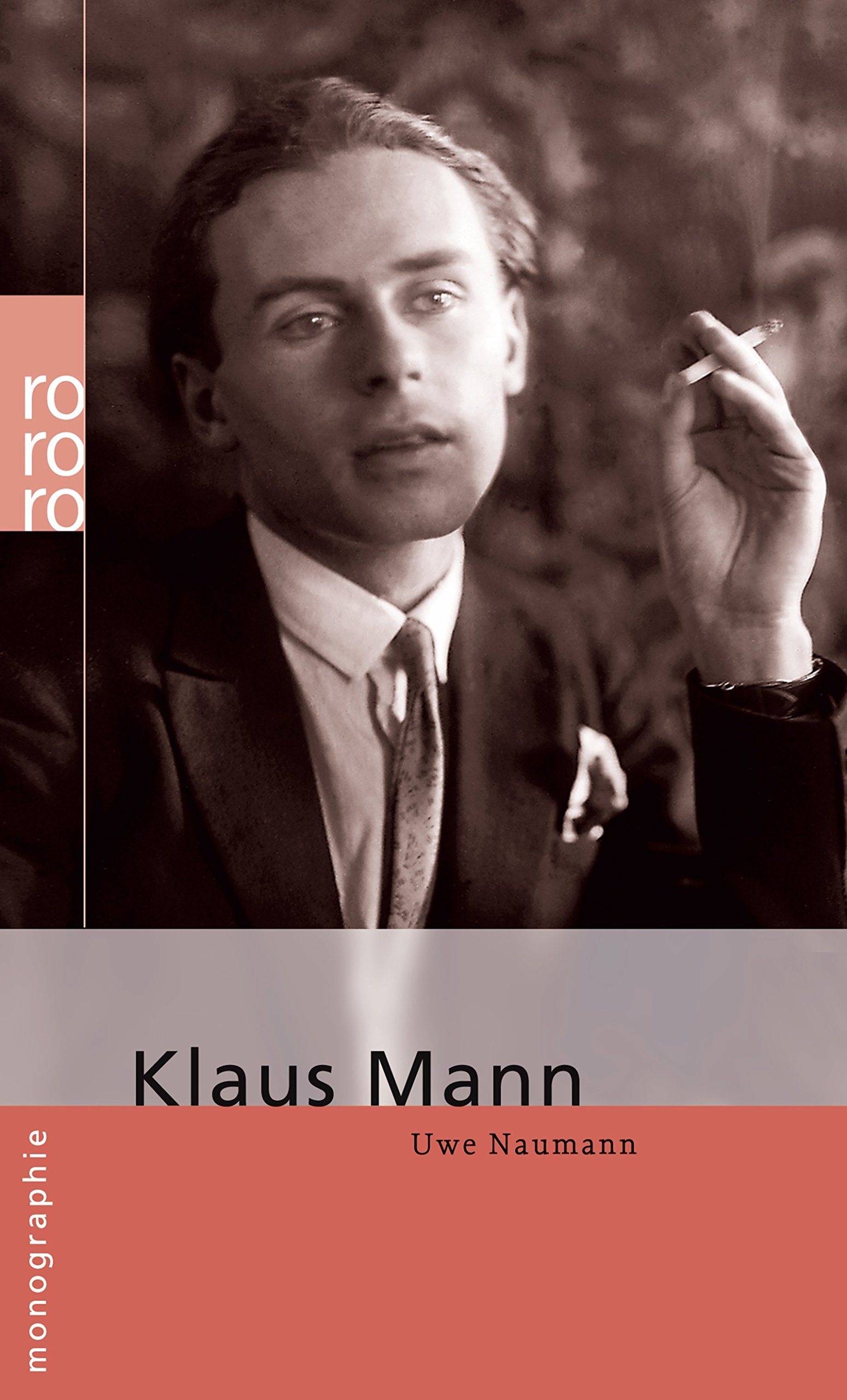 Klaus Mann. Monographie Taschenbuch – Illustriert, 1. November 2006 Uwe Naumann Wolfgnag Müller Rowohlt Taschenbuch 3499506955