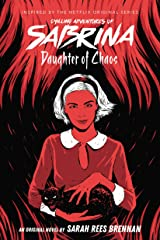 Daughter of Chaos (Chilling Adventures of Sabrina, Novel 2) Kindle Edition