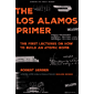The Los Alamos Primer: The First Lectures on How to Build an  Atomic Bomb, Updated with a New Introduction by Richard Rhodes