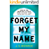 Forget My Name: A gripping thriller with a shocking twist from the bestselling author of Find Me