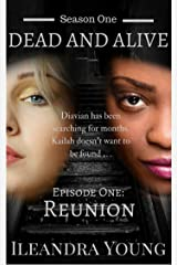 Reunion: Episode One (Dead And Alive, Season One Book 1) Kindle Edition
