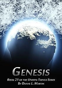 Genesis (Unseen Things Book 21)
