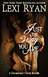 Just the Way You Are (Decadence Creek Book 2)