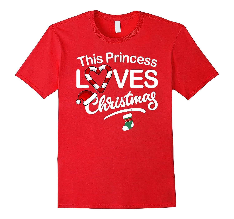 This Princess Loves Christmas T-Shirt Xmas Festive Shirts-FL
