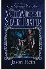 The Night Whisperer and the Silver Trixter: Book 2 of The Varsian Kingdom Series Kindle Edition