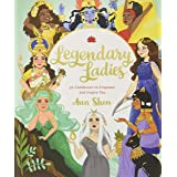 Legendary Ladies: 50 Goddesses to Empower and Inspire You (Goddess Women Throughout History to Inspire Women, Book of Goddess
