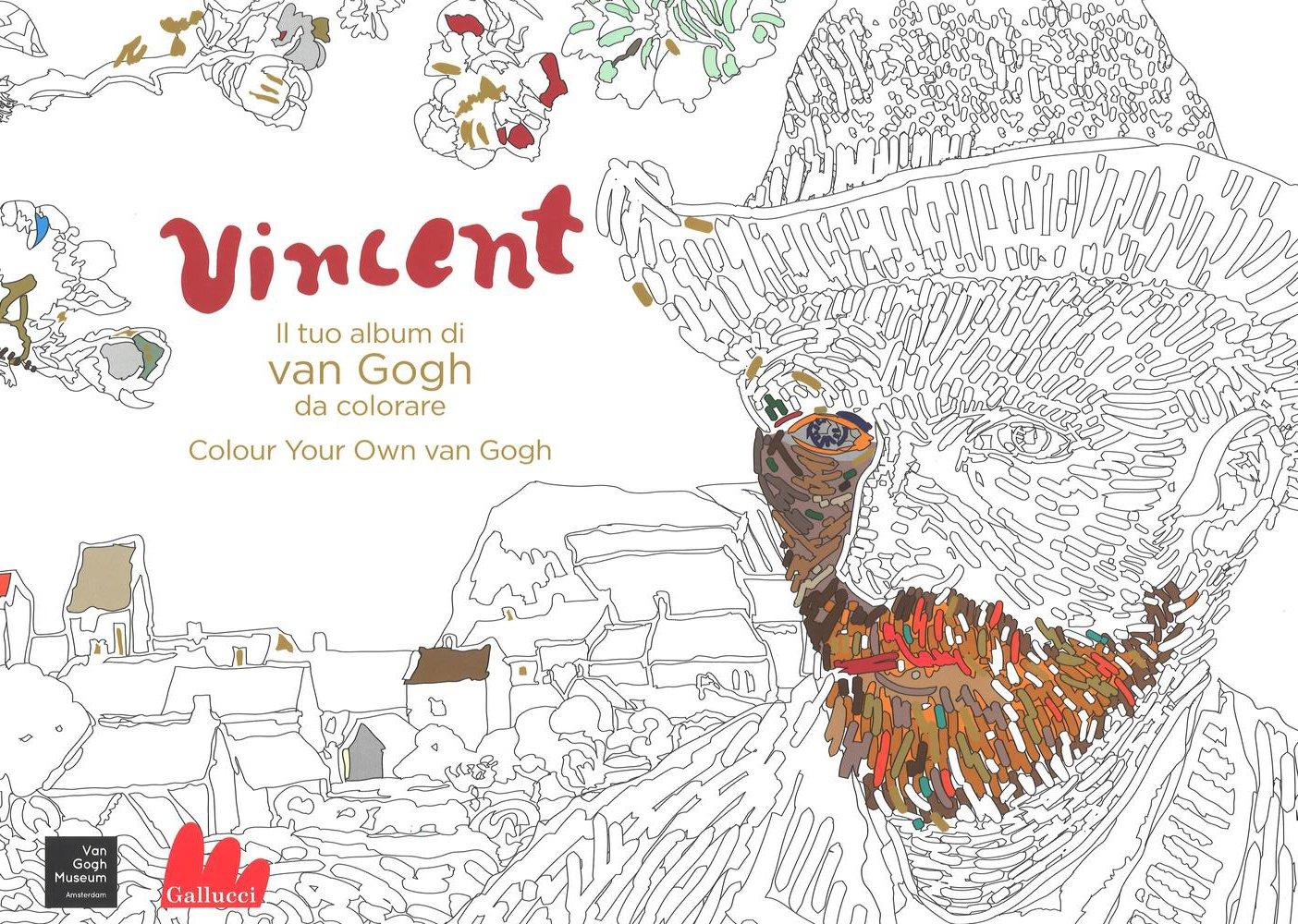 Vincent Il Tuo Album Di Van Gogh Da Colorare Colour Your Own Van Gogh 9788861459304 Amazon Com Books