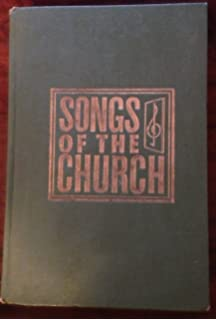 Songs of the Church : A Collection of over Seven Hundred