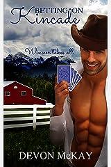 Betting on Kincade Kindle Edition